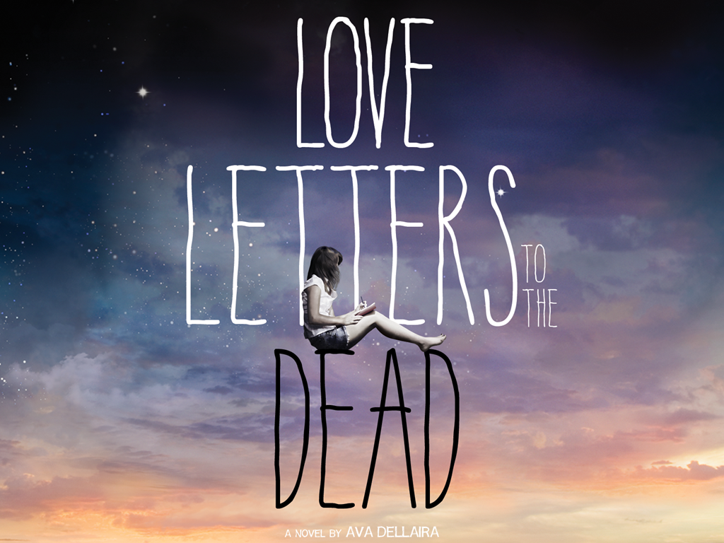 REVIEW Love Letters To The Dead By Ava Dellaira